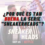 ¿Por qué es tan buena «Sneakerheads»?