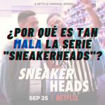 """¿Por qué es tan mala """"Sneakerheads""""?"""